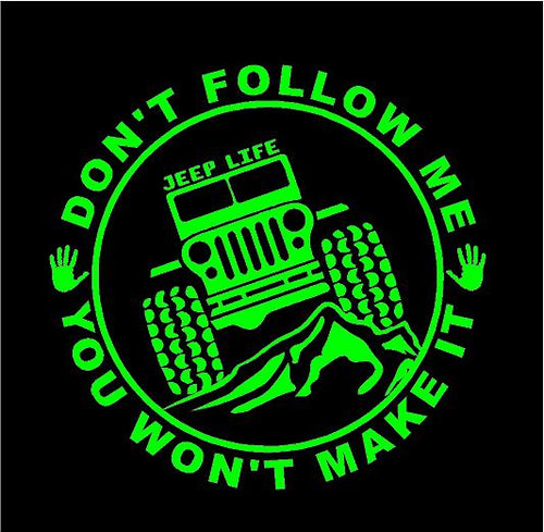 jeep dont follow you wont make it decal jeep sticker