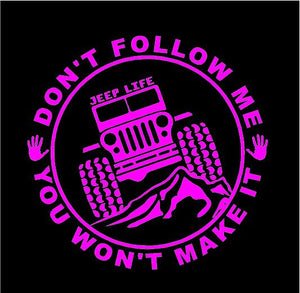 Jeep Life Don't Follow You Won't Make It Decal Off Roading custom vinyl car truck window sticker