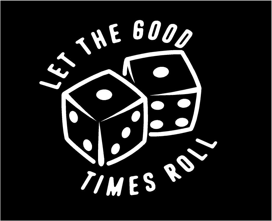 let the good times roll dice decal car truck window sticker
