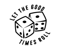 Load image into Gallery viewer, Let the Good Times Roll Dice Decal Custom Vinyl car truck window sticker