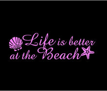 Load image into Gallery viewer, Life is Better at the Beach Decal Custom Vinyl car truck window beach lovers sticker