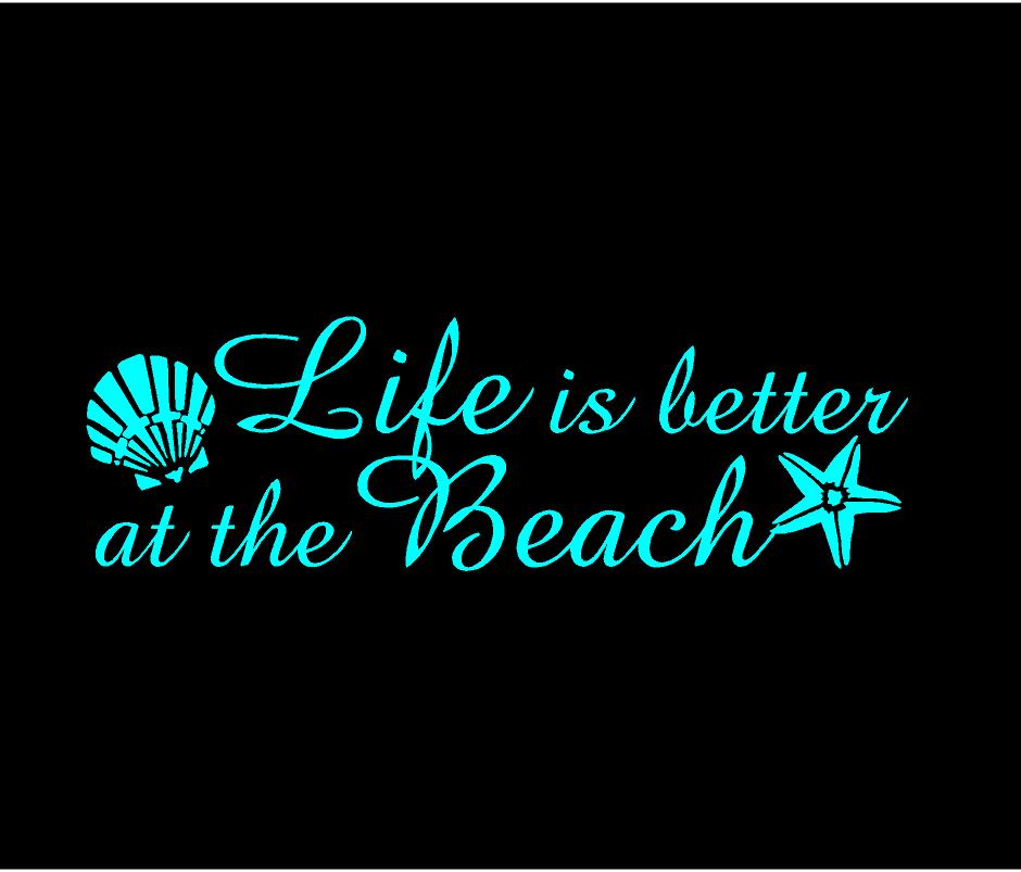 life is better at the beach decal car truck window beach lovers sticker