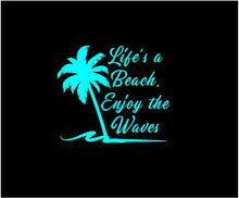 Load image into Gallery viewer, Lifes a Beach Enjoy the Waves decal Beach Life Palm Tree custom vinyl car window laptop sticker