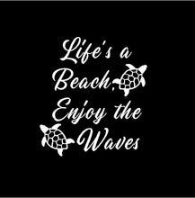 Load image into Gallery viewer, Lifes a Beach Enjoy the Waves decal Beach Life Sea Turtle custom vinyl car window laptop sticker