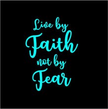 Load image into Gallery viewer, live by faith not by fear sticker