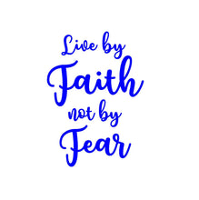 Load image into Gallery viewer, live by faith not by fear car decal
