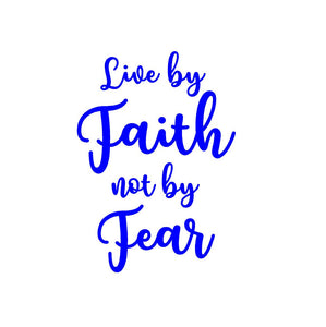 live by faith not by fear car decal
