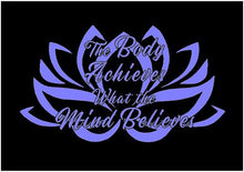 Load image into Gallery viewer, Lotus Flower Decal The Body Achieves What the Mind Believes car window fitness health sticker