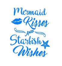 Load image into Gallery viewer, mermaid kisses and starfish wishes sticker