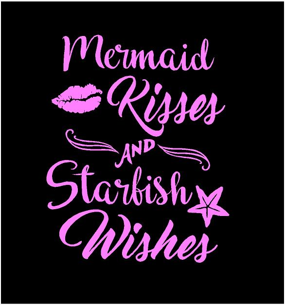 Mermaid kisses and starfish wishes decal