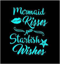 Load image into Gallery viewer, mermaid kisses and starfish wishes vinyl decal