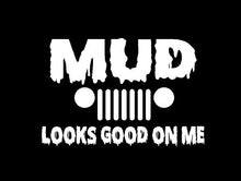 Load image into Gallery viewer, Jeep mud looks good on me decal car truck window sticker
