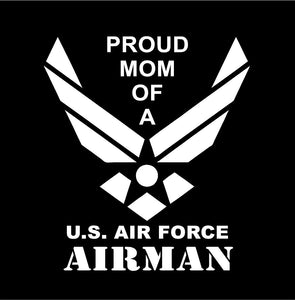 Proud Mom of a US Air Force Airman decal