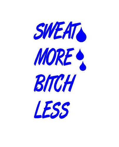 sweat more bitch less water bottle decal car truck window fitness sticker