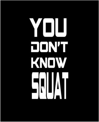 you dont know squat water bottle decal car truck window fitness sticker
