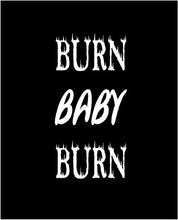 Load image into Gallery viewer, burn baby burn sticker