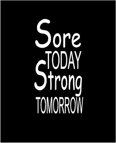 sore today stong tomorrow water bottle decal car truck window sticker