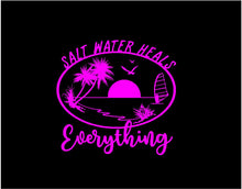 Load image into Gallery viewer, Salt Water Heals Everything Decal Custom Tropical Vinyl car truck window sticker