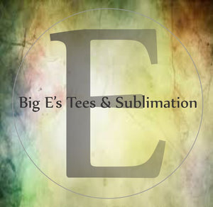Big E's Tees & Sublimation