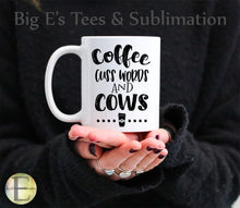 Load image into Gallery viewer, Ceramic Mug - 11oz  ~ Coffee, Cuss Words and Cows