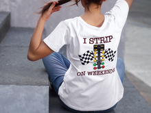Load image into Gallery viewer, I Strip on Weekends ~ Drag Strip Unisex Short Sleeve Tee