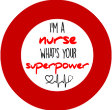 I'm a Nurse What's Your Super Power Retractable ID Badge Reel