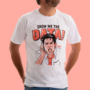 Show me the data - Mens T-shirt