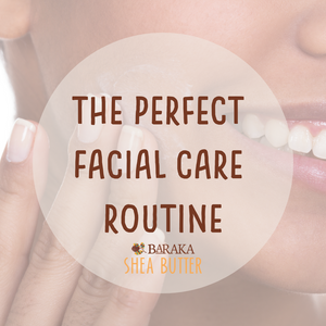 The Perfect Facial Care Routine