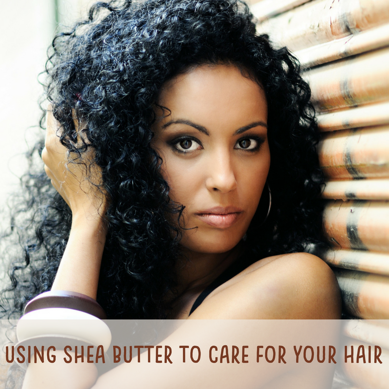 Using Shea Butter to Care For Your Hair