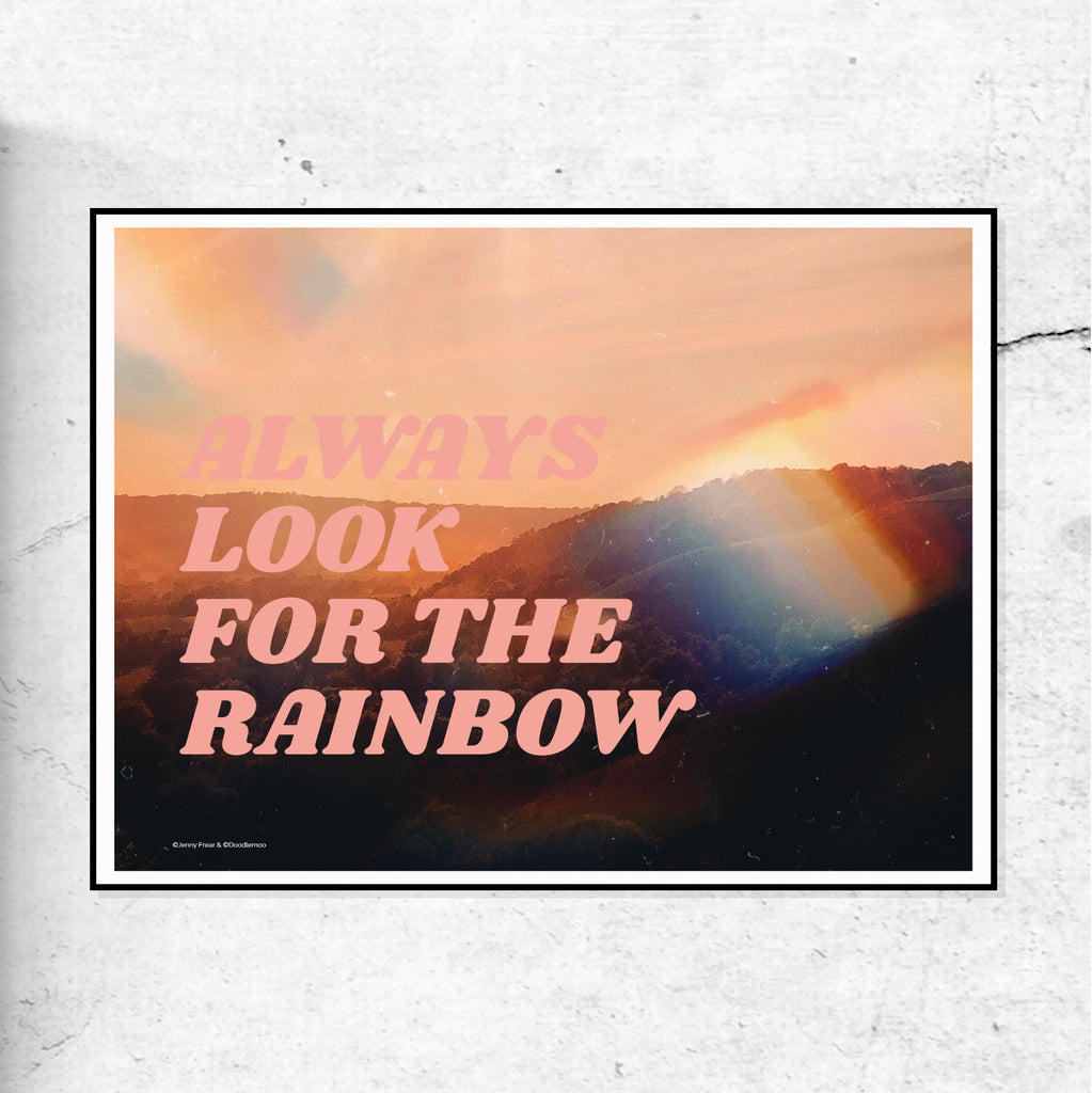 Always Look For The Rainbow - Limited edition Print