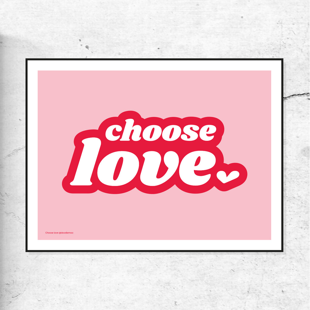 Choose love; typographic print pink and red print/poster