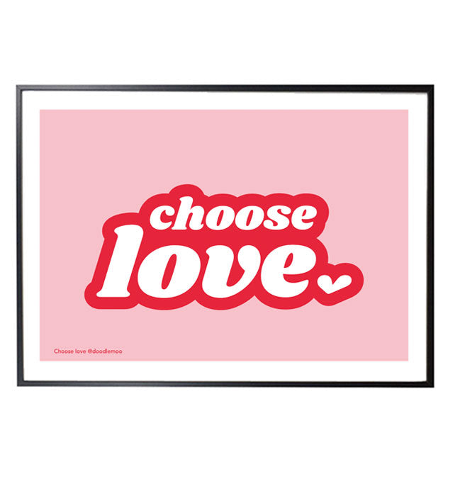 Choose love typographic print by playful brand Doodlemoo