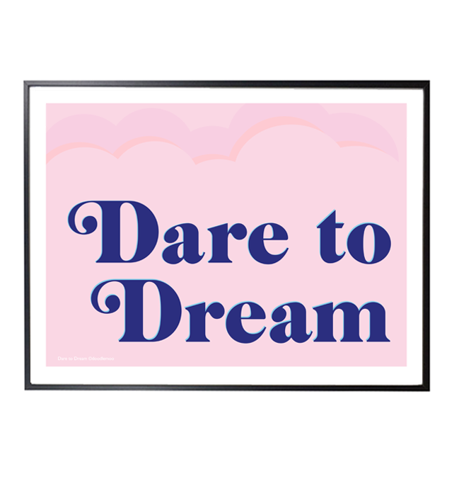 Dare to dream typographic print
