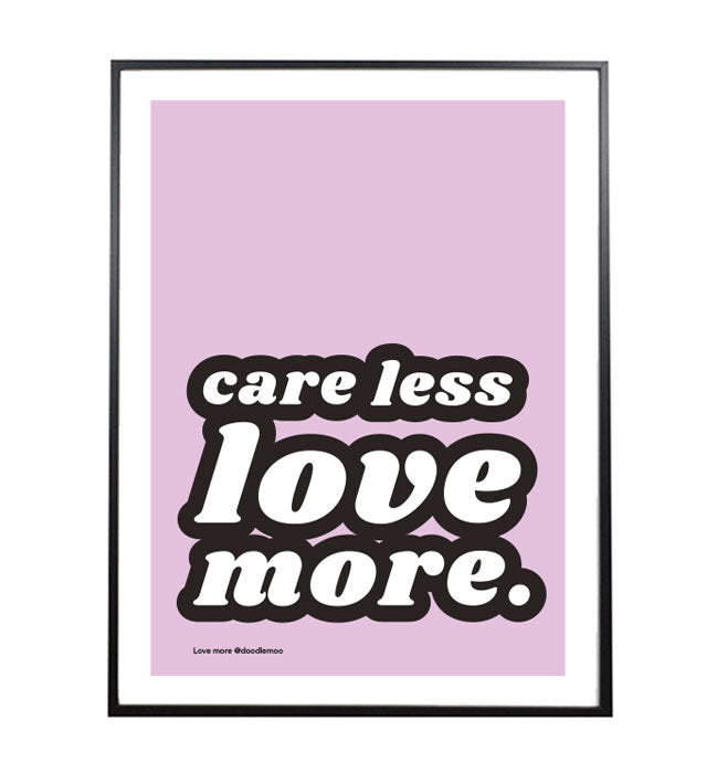 LOVE MORE; Typographic art print/poster