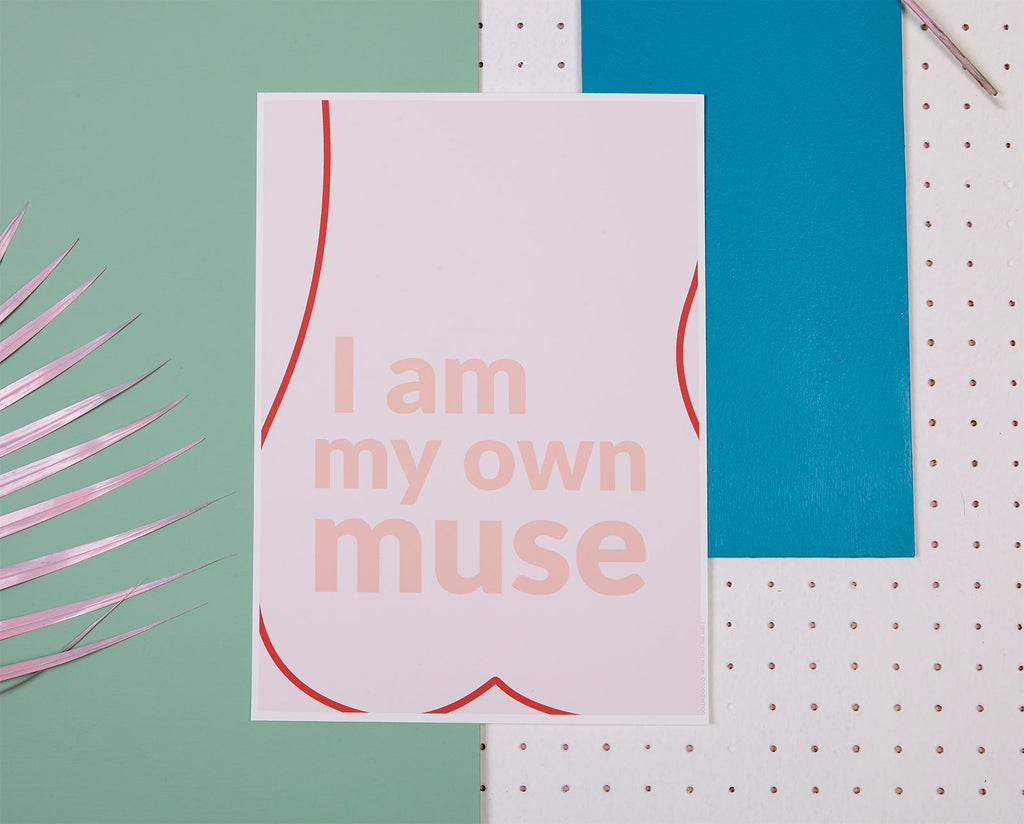I AM MY OWN MUSE ART PRINT/POSTER