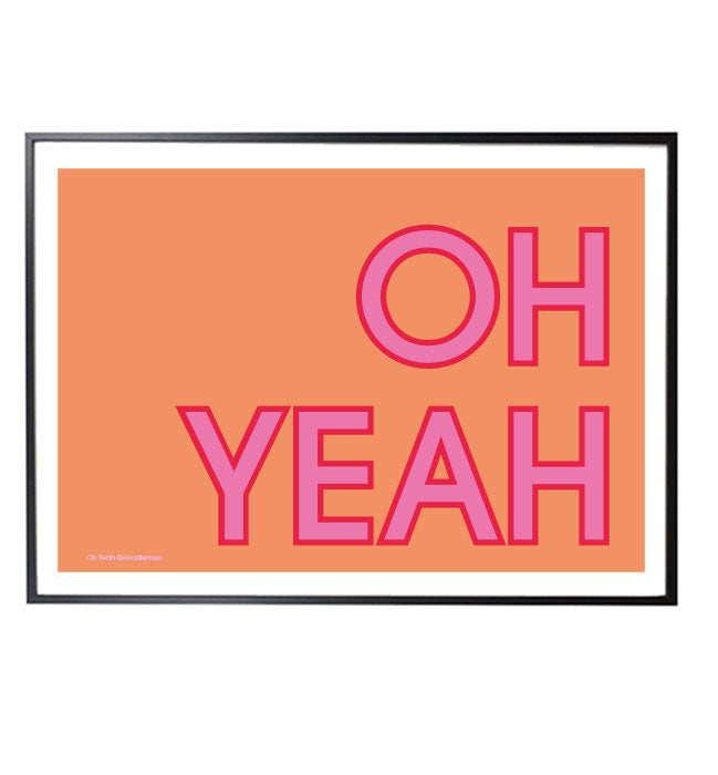 OH YEAH typographic art print with pink letters and orange background / wall art/poster
