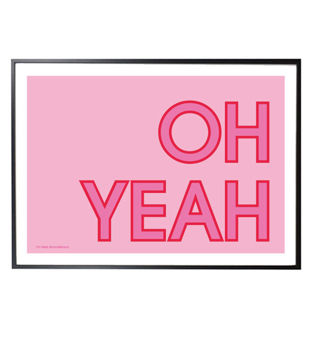 OH YEAH typographic print with pink background