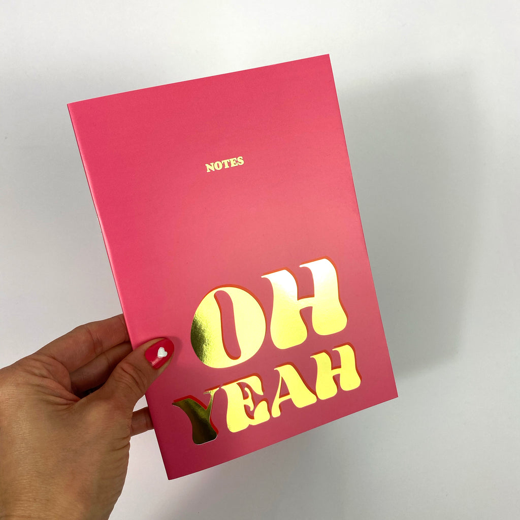 'Oh Yeah' NoteBook with Gold foil detail