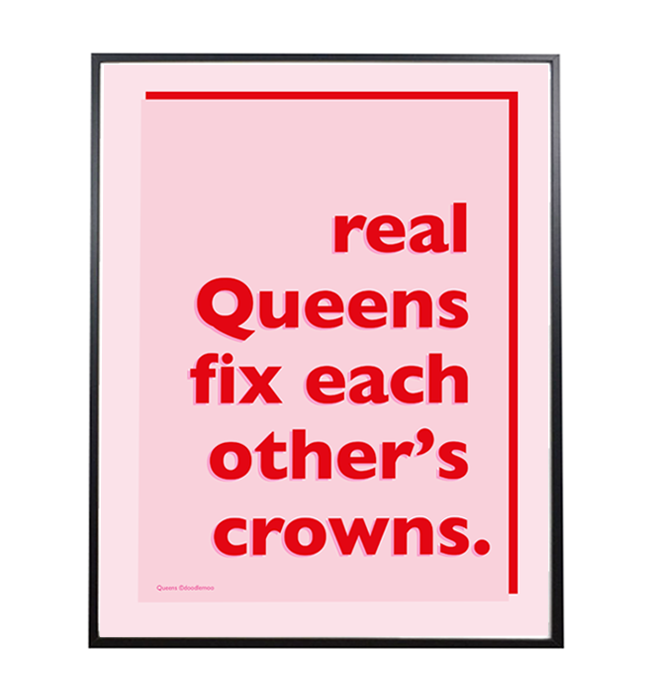 Real Queens; International women's day print