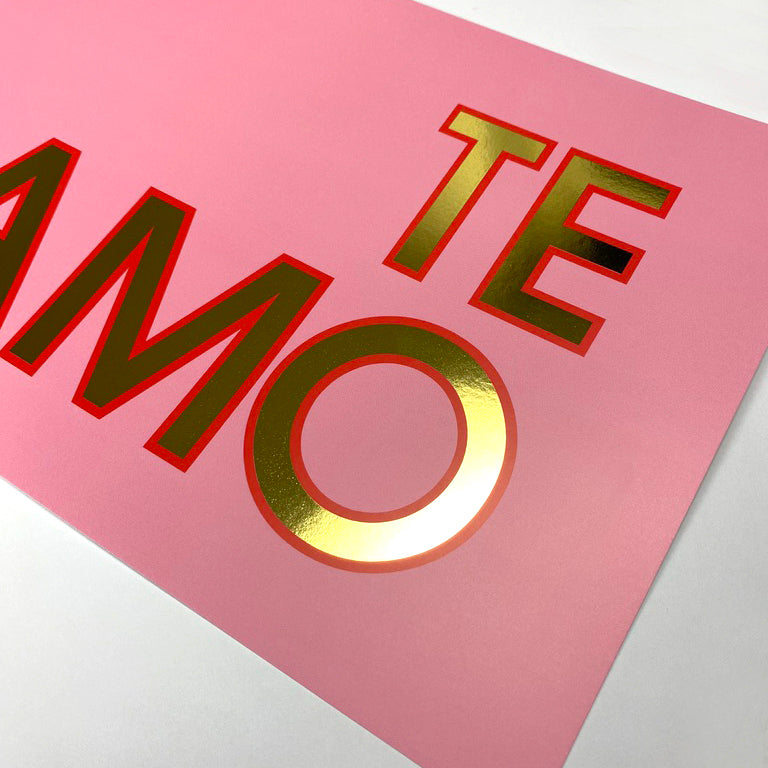 TE AMO Pink & Gold - Special Edition Print
