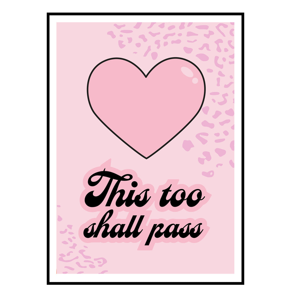 Heart pink 'This too shall pass' mini print