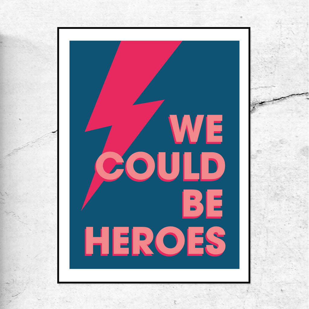 We Could Be Heroes - Art Print