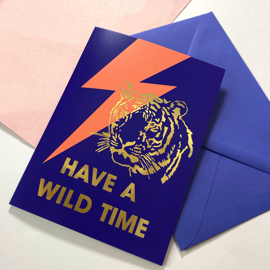 Have A wild Time - gold foil -Greetings Card