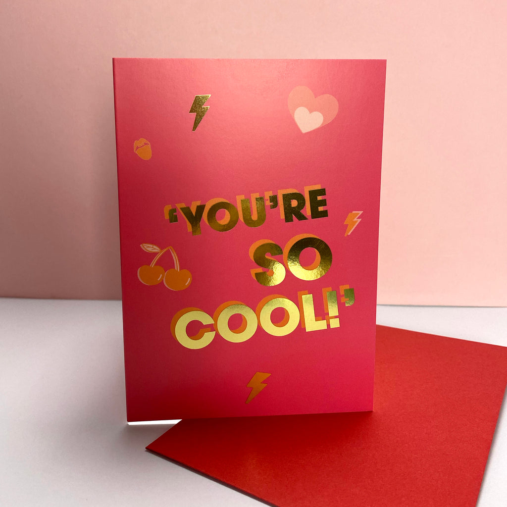You're So Cool Gold foil - Valentines Card