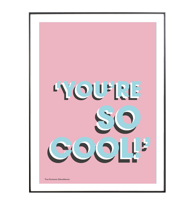 'You're so cool!' pink blue