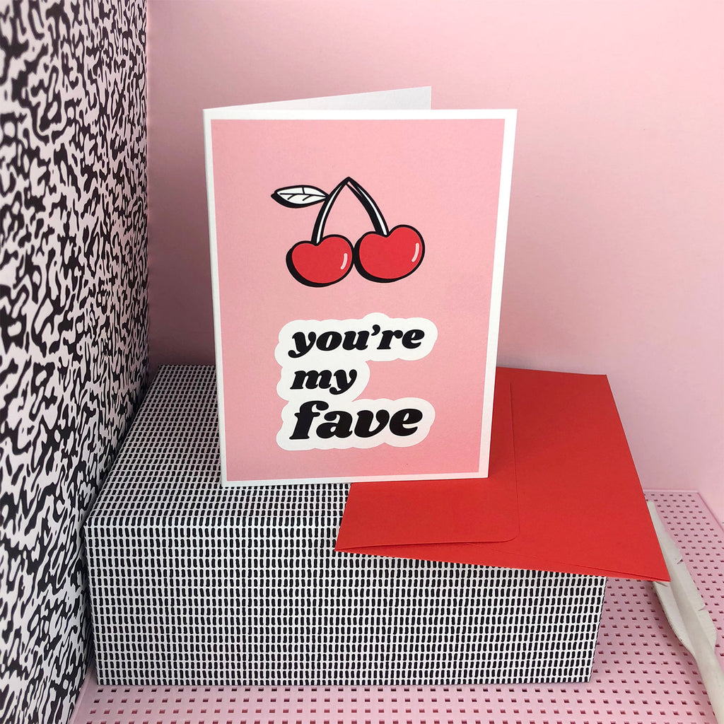 YOU'RE MY FAVE greetings card; red and pink