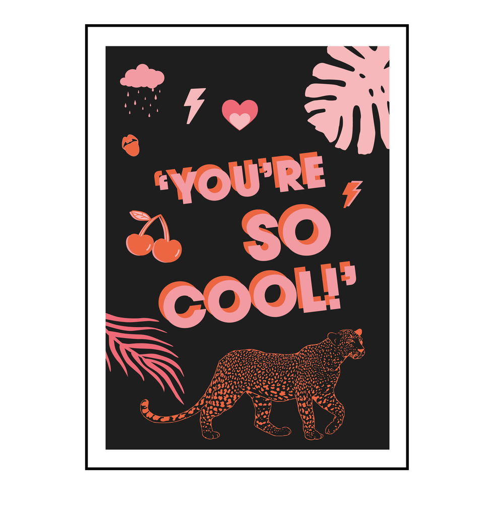 You're So Cool - Leopard Print