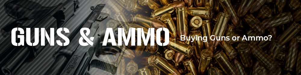 Buying Guns or Ammo?