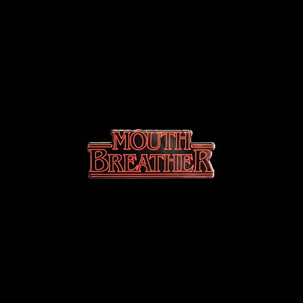 Stranger Things Mouthbreather Pin - meaniemart, pins, patches