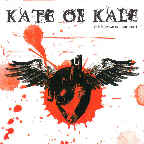 Kate of Kale 'This Hole We Call Our Heart' CD - meaniemart, pins, patches